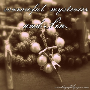 sorrowful mysteries and sin